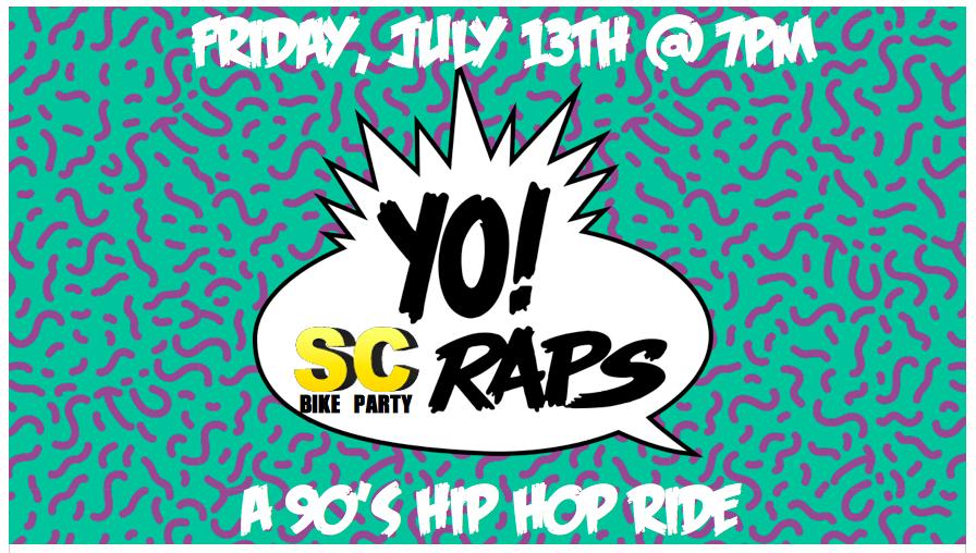 Yo, SCBP Raps! – 90's Hip Hop Ride – 7/13